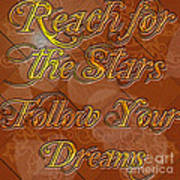 Reach For The Stars Follow Your Dreams Poster