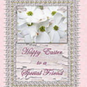 Special Friend Easter Card - Flowering Dogwood Poster
