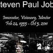 Steven Paul Jobs . Innovator . Visionary . Mentor . Rip . San Francisco Apple Store Memorial Poster by Wingsdomain Art and Photography
