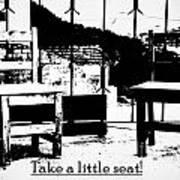 Take A Little Seat Poster