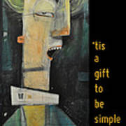 Tis A Gift To Be Simple Poster Poster