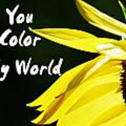 You Color My World Poster
