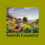 Amish Country T Shirt - Appalachian Blackberry Patch Country Farm Landscape Poster