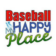 Baseball Is My Happy Place Poster