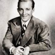 Bing Crosby, Hollywood Legend By John Springfield Poster