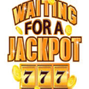 Gambler Waiting For A Jackpot 777 Gambling Fun Poster