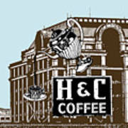 H And C Coffee Sign Roanoke Virginia Poster