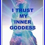 I Trust My Inner Goddess Poster