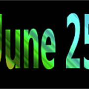 June 25 Poster