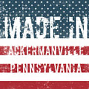 Made In Ackermanville, Pennsylvania Poster