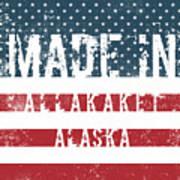 Made In Allakaket, Alaska Poster