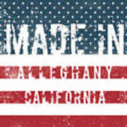 Made In Alleghany, California Poster