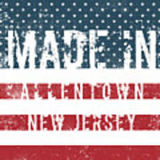 Made In Allentown, New Jersey Poster