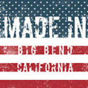 Made In Big Bend, California Poster