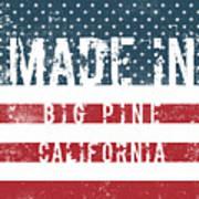 Made In Big Pine, California Poster