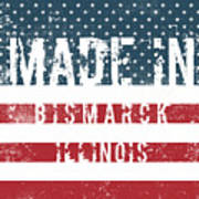 Made In Bismarck, Illinois Poster