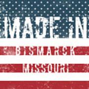 Made In Bismarck, Missouri Poster