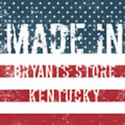 Made In Bryants Store, Kentucky Poster