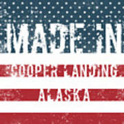 Made In Cooper Landing, Alaska Poster