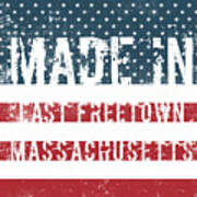 Made In East Freetown, Massachusetts Poster