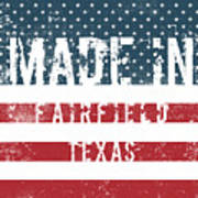 Made In Fairfield, Texas Poster