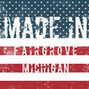 Made In Fairgrove, Michigan Poster