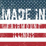 Made In Fairmount, Illinois Poster