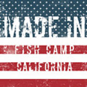 Made In Fish Camp, California Poster