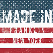 Made In Franklin, New York Poster