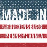 Made In Friedensburg, Pennsylvania Poster