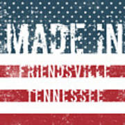 Made In Friendsville, Tennessee Poster