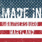 Made In Gaithersburg, Maryland Poster