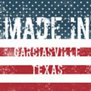 Made In Garciasville, Texas Poster