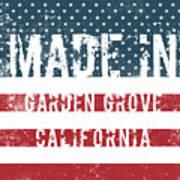 Made In Garden Grove, California Poster