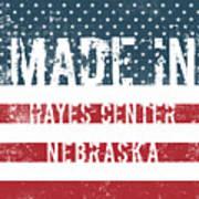 Made In Hayes Center, Nebraska Poster