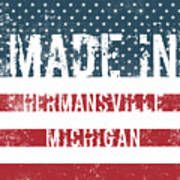 Made In Hermansville, Michigan Poster