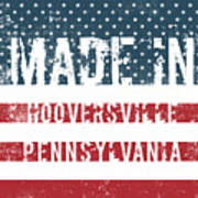 Made In Hooversville, Pennsylvania Poster