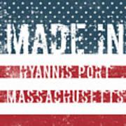 Made In Hyannis Port, Massachusetts Poster