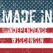 Made In Independence, Wisconsin Poster
