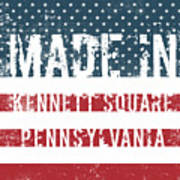 Made In Kennett Square, Pennsylvania Poster