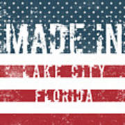 Made In Lake City, Florida Poster