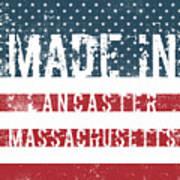 Made In Lancaster, Massachusetts Poster