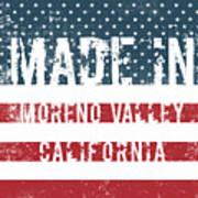 Made In Moreno Valley, California Poster