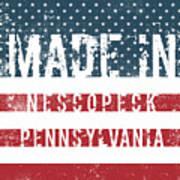Made In Nescopeck, Pennsylvania Poster