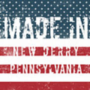 Made In New Derry, Pennsylvania Poster