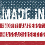 Made In North Amherst, Massachusetts Poster