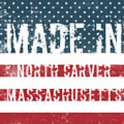 Made In North Carver, Massachusetts Poster