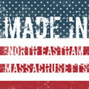 Made In North Eastham, Massachusetts Poster