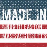 Made In North Easton, Massachusetts Poster