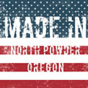 Made In North Powder, Oregon Poster